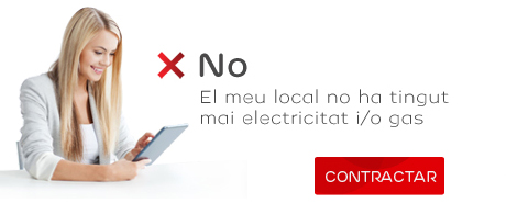 No. El meu local no ha tingut mai electricitat i/o gas